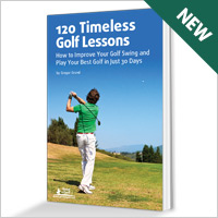 Improve your game with: 120 Timeless Golf Lessons