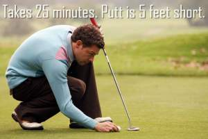 Practice your putting (not just your golf swing)  so you can be confident on the course.